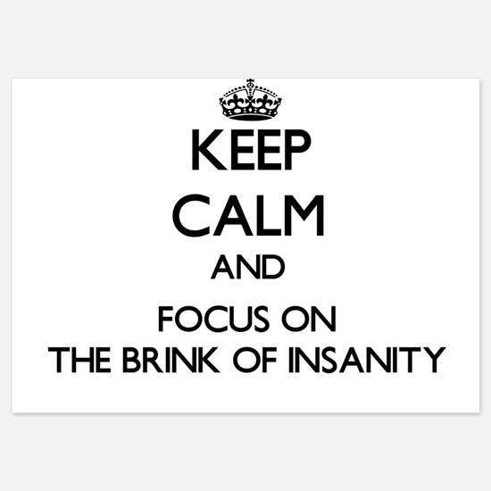 Keep Calm and focus on The Brink Of In Invitations