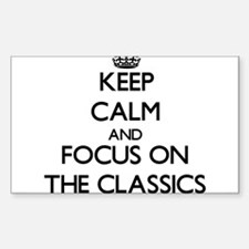 Keep Calm and focus on The Classics Decal