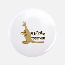 """Better Together 3.5"""" Button"""