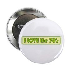 "I Love the 70s 2.25"" Button (10 pack)"