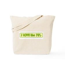 I Love the 70s Tote Bag