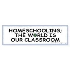 Homeschooling, World is Classroom Bumper Bumper Sticker