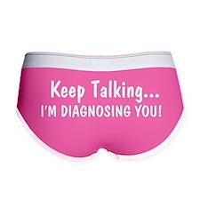 Keep Talking Im Diagnosing You Women's Boy Brief