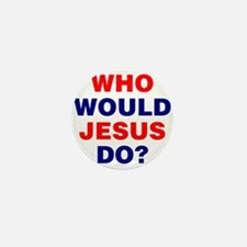 Who Would Jesus Do? Mini Button