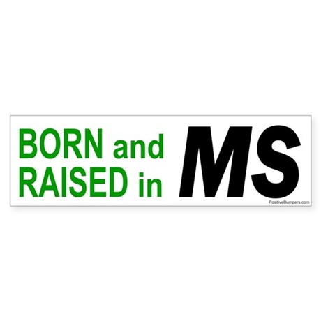 Mississippi Born Bumper Sticker