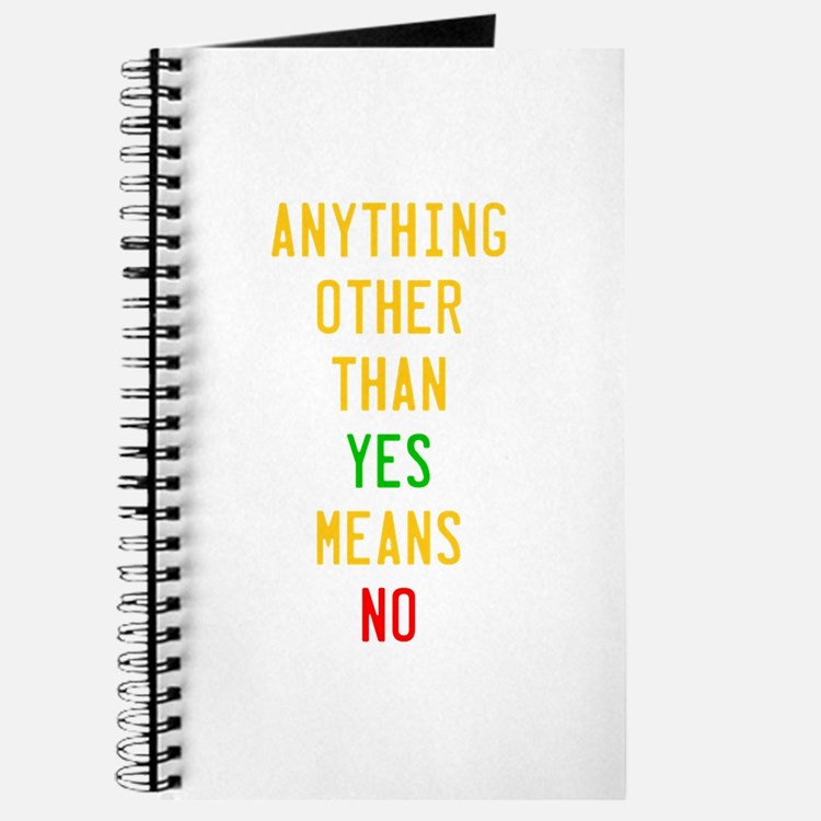Anything Other Than Yes Means No Journal