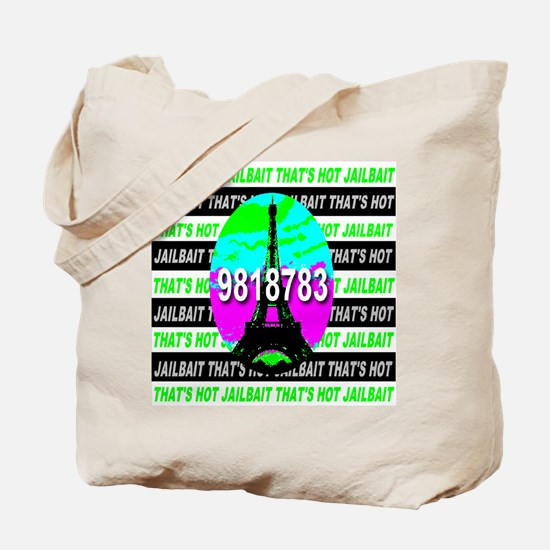 That's Hot Jailbait Prison St Tote Bag