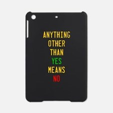 Anything Other Than Yes Means No iPad Mini Case