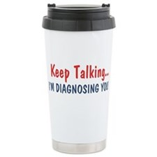 Keep Talking I'm Diagno Thermos Mug