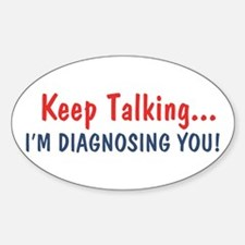 Keep Talking I'm Diagnosing You Decal