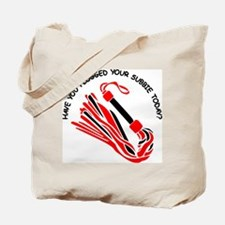 Have You flogged a Subbie Tod Tote Bag