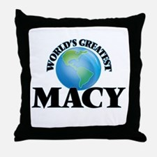 World's Greatest Macy Throw Pillow