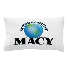 World's Greatest Macy Pillow Case