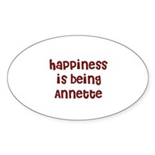 happiness is being Annette Oval Decal
