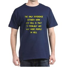 Like more people in hell T-Shirt