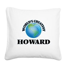 World's Greatest Howard Square Canvas Pillow