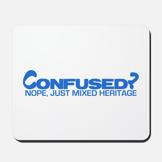 Confused? Nope, Just Mixed He Mousepad