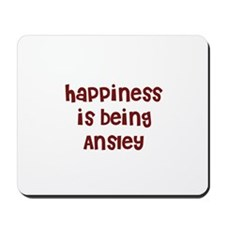 happiness is being Ansley Mousepad