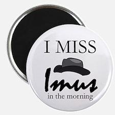 I Miss Imus - Magnet