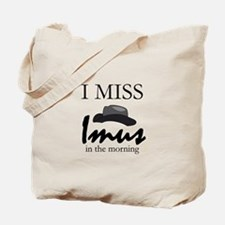 I Miss Imus - Tote Bag