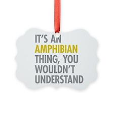 Its An Amphibian Thing Ornament