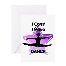 I Can't I have Dance Greeting Card