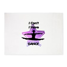 I Can't I have Dance 5'x7'Area Rug