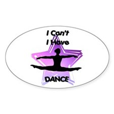 I Can't I have Dance Bumper Stickers
