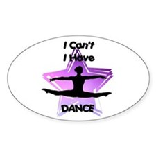 I Can't I have Dance Decal