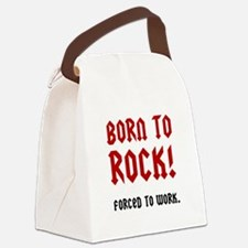 Born To Rock Forced To Work Canvas Lunch Bag
