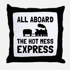 Hot Mess Express Throw Pillow