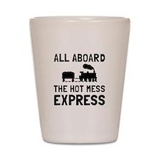 Hot Mess Express Shot Glass