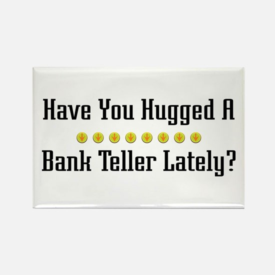 Hugged Bank Teller Rectangle Magnet