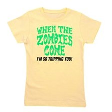 When The Zombies Come I'm So Tripping Y Girl's Tee