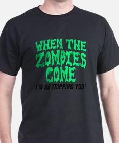 When The Zombies Come I'm So Tripping T-Shirt