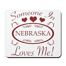 Somebody In Nebraska Loves Me Mousepad