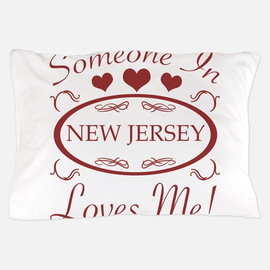 Somebody In New Jersey Loves Me Pillow Case