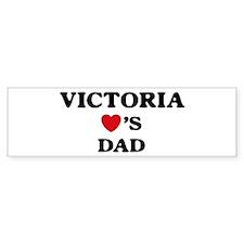 Victoria loves dad Bumper Bumper Sticker