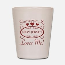 Somebody In New Jersey Loves Me Shot Glass