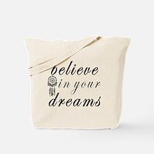 Believe Dreams Tote Bag