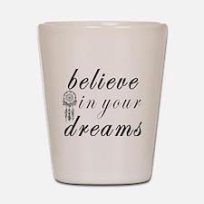 Believe Dreams Shot Glass