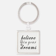 Believe Dreams Keychains