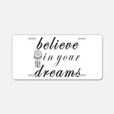 Believe Dreams Aluminum License Plate