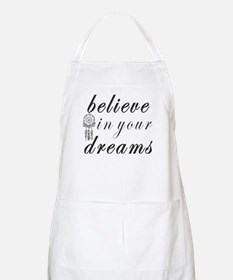 Believe Dreams Apron