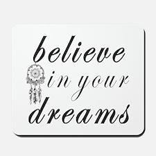 Believe Dreams Mousepad