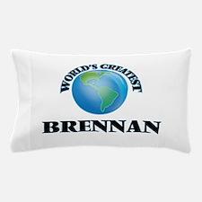 World's Greatest Brennan Pillow Case