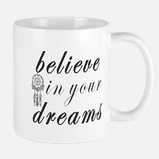 Believe Dreams Mugs