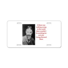 george bernard shaw quote Aluminum License Plate