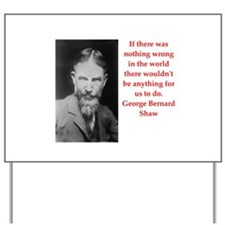 george bernard shaw quote Yard Sign