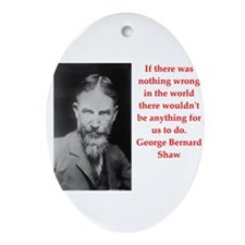 george bernard shaw quote Ornament (Oval)
